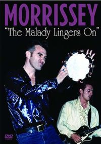 The Malady Lingers On