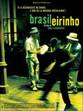Brasileirinho - Grandes Encontros do Choro (The Sound of Rio: Brasileirinho)