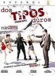 Dos Tipos Duros (Two Tough Guys)