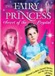 The Fairy Princess: Secret of the Crystal