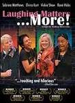 Laughing Matters...More!
