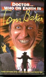 Doctor... Who on Earth Is Tom Baker