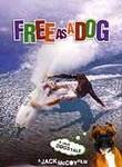 Free As A Dog - A True Dog's Tale