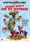 Please Don't Eat My Mother (Glump) (Hungry Pets) (Sexpot Swingers)