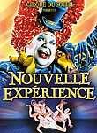 Cirque du Soleil: Nouvelle Exprience