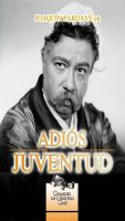 Adios Juventud (Farewell to Youth)