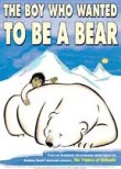The Boy Who Wanted to Be a Bear (Drengen der ville g�re det umulige)