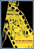 For the Love of Movies: The Story of American Film Criticism