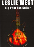 Leslie West: Big Phat Ass Guitar