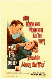 Trouble Along the Way Poster