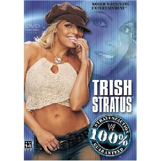 WWE: Trish Stratus - 100% Stratusfaction