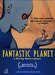 La Planete Sauvage (The Savage Planet) (The Fantastic Planet) (Planet of Incredible Creatures)