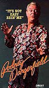 Rodney Dangerfield: It's Not Easy Being Me