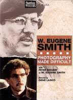 W. Eugene Smith - Photography Made Difficult
