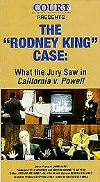 Rodney King Case, The - What the Jury Saw in California v. Powell