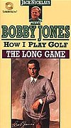 Bobby Jones: How I Play Golf - The Long Game