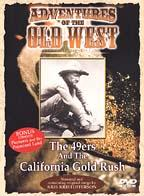 Adventures of the Old West - The 49ers:And the California Gold Rush