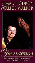 Pema Chodron & Alice Walker in Conversation