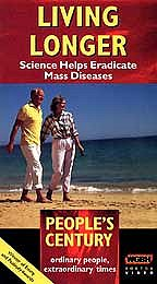 People's Century - Living Longer Science Helps Eradicate Mass Diseases