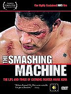Smashing Machine: The Life and Times of Extreme Fighter Mark Kerr