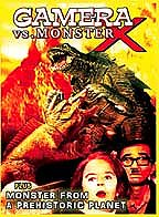 Gamera vs. Monster X/Monster from a Prehistoric Planet