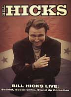 Bill Hicks Live: Satirist, Social Critic, Stand Up Comedian