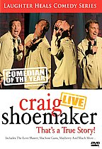 Craig Shoemaker - That's A True Story!