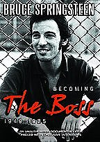 Bruce Springsteen - Becoming the Boss: 1949-1985