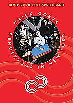 Chick Corea - Rendezvous in New York - Remembering Bud Powell Band
