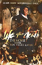 Life After Death: The Movie Ten Years Later