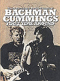 Randy Bachman & Burton Cummings - Bachman Cummings First Time Around
