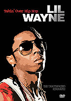 Lil Wayne - Takin' Over Hip Hop: Unauthorized