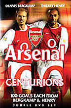 Arsenal Centurions: 100 Goals Each From Bergkamp & Henry