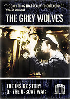 Grey Wolves - The Inside Story of the U-Boat War