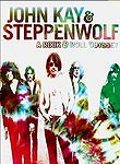 John Kay & Steppenwolf: A Rock & Roll Odyssey