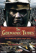 Germanic Tribes: The Complete Four-Hour Saga