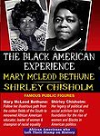 The Black American Experience: Famous Public Figures: Mary Mcleod Bethune & Shirley Chisholm