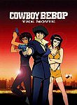 Kaubi Bibappu: Tengoku no Tobira (Cowboy Bebop the Movie: Knockin' on Heaven's Door)