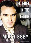 Morrissey: The Jewel in the Crown: Unauthorized