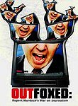Outfoxed: Rupert Murdoch&#039;s War on Journalism Poster