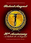 Robert August: 30th Anniversary: A Tribute to a Legend