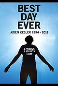 Best Day Ever: Aiden Kesler 1994-2011