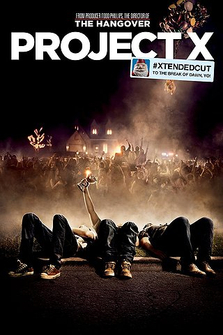 Project X (#XTENDEDCUT to the break of dawn, yo!)