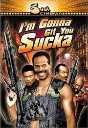 I&#039;m Gonna Git You Sucka Poster