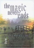The Magic Never Ends - The Life and Work of C.S. Lewis