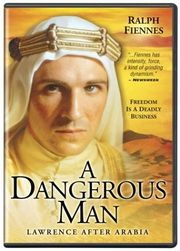 A Dangerous Man: Lawrence After Arabia Poster