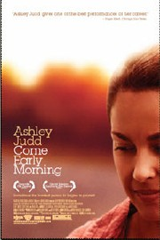 Come Early Morning poster Ashley Judd Lucy
