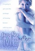 Freeze Me