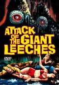 Attack of the Giant Leeches (Attack of the Blood Leeches) (Demons of the Swamp)