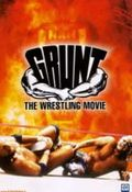 Grunt! The Wrestling Movie